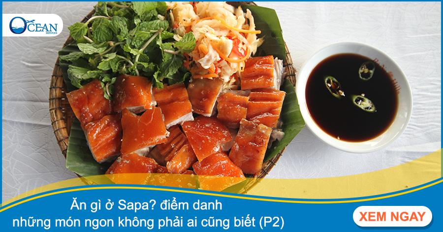Ăn gì ở Sapa? điểm danh những món ngon không phải ai cũng biết (P2)