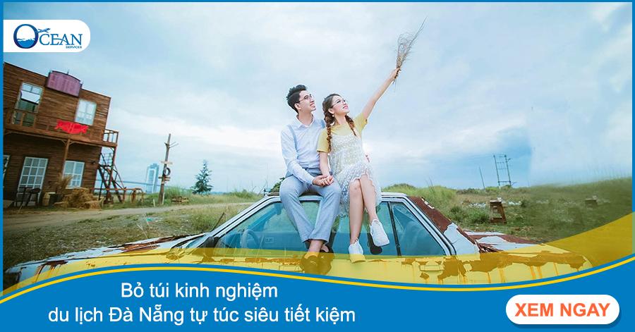 Bỏ túi kinh nghiệm du lịch Đà Nẵng tự túc siêu tiết kiệm