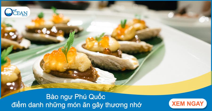 Đặc sản bào ngư Phú Quốc - điểm danh những món ăn gây thương nhớ