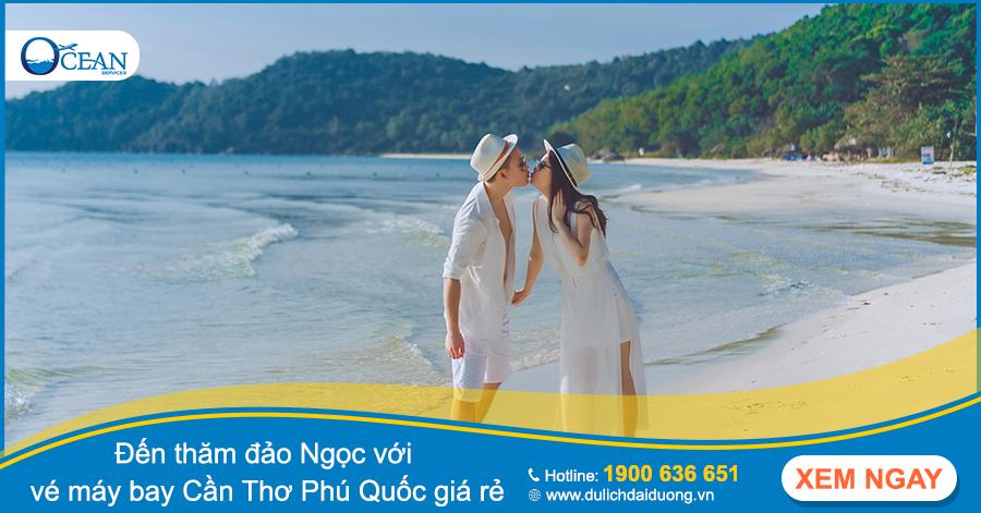 Đến thăm đảo Ngọc với vé máy bay Cần Thơ Phú Quốc giá rẻ