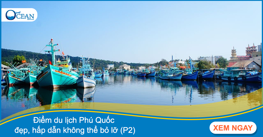 Điểm du lịch Phú Quốc đẹp, hấp dẫn không thể bỏ lỡ (P2)