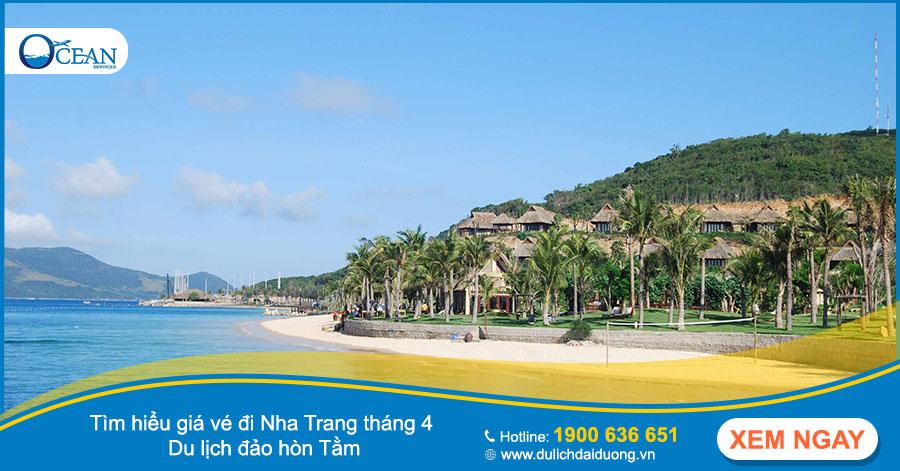 Tìm hiểu giá vé đi Nha Trang tháng 4 - Du lịch đảo hòn Tằm