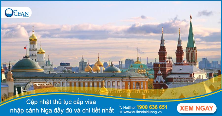 Cập nhật thủ tục cấp visa nhập cảnh Nga đầy đủ và chi tiết nhất