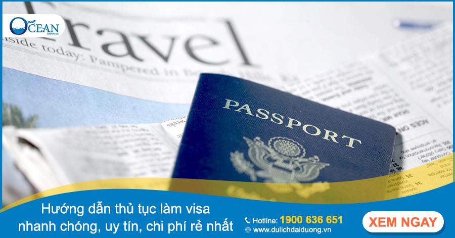 Hướng dẫn thủ tục làm visa nhanh chóng, uy tín, chi phí rẻ nhất