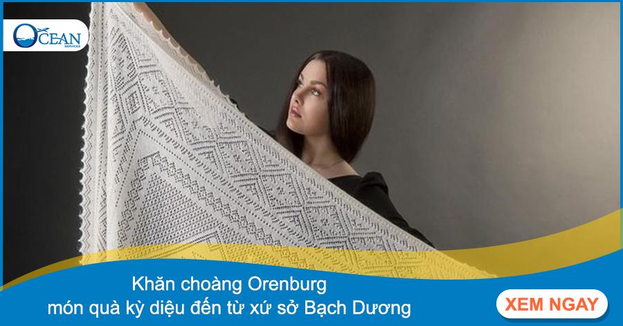 Khăn choàng Orenburg -  món quà kỳ diệu đến từ xứ sở Bạch Dương