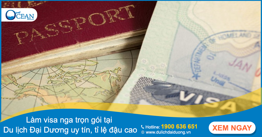 Làm visa nga trọn gói tại Du lịch Đại Dương uy tín, tỉ lệ đậu cao
