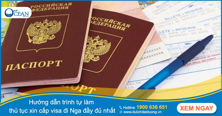 Hướng dẫn trình tự làm thủ tục xin cấp visa đi Nga đầy đủ, rõ ràng nhất