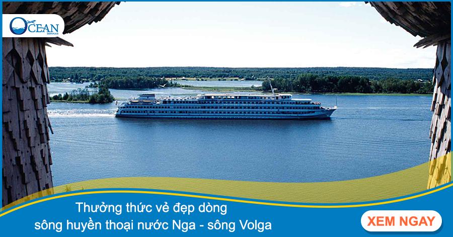 Thưởng thức vẻ đẹp dòng sông huyền thoại nước Nga - sông Volga
