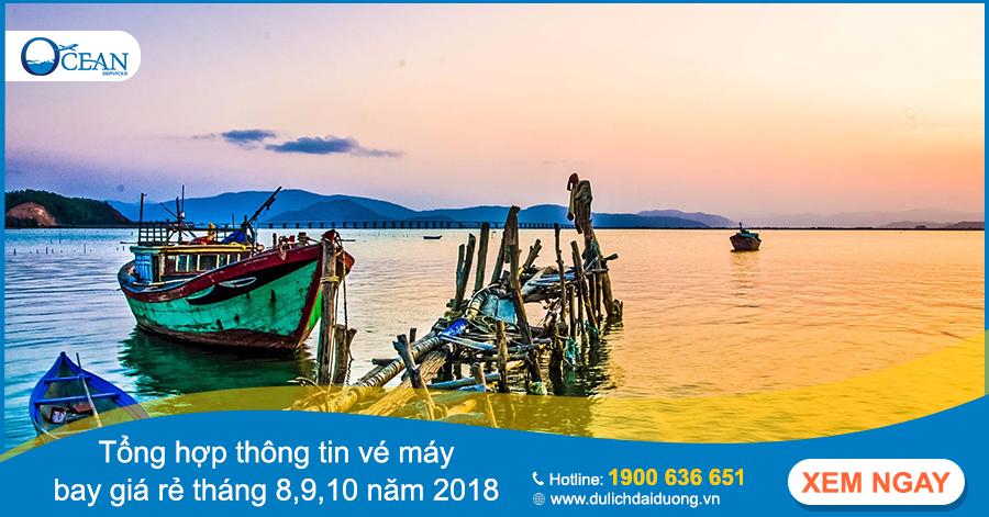 Tổng hợp thông tin vé máy bay giá rẻ tháng 8,9,10 năm 2018 đến các điểm du lịch nổi tiếng