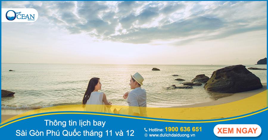 Lịch bay Sài Gòn Phú Quốc tháng 11 và 12 - thông tin được nhiều người chú ý