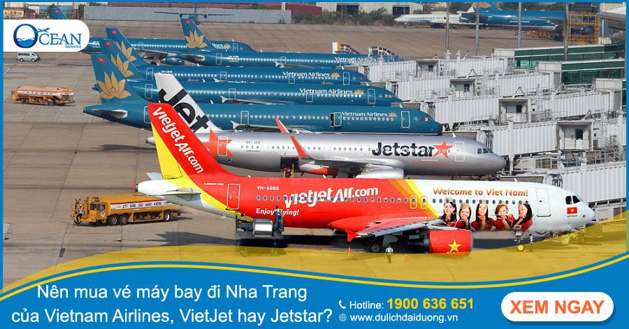 Mua vé máy bay đi nha trang của hãng nào tốt nhất?