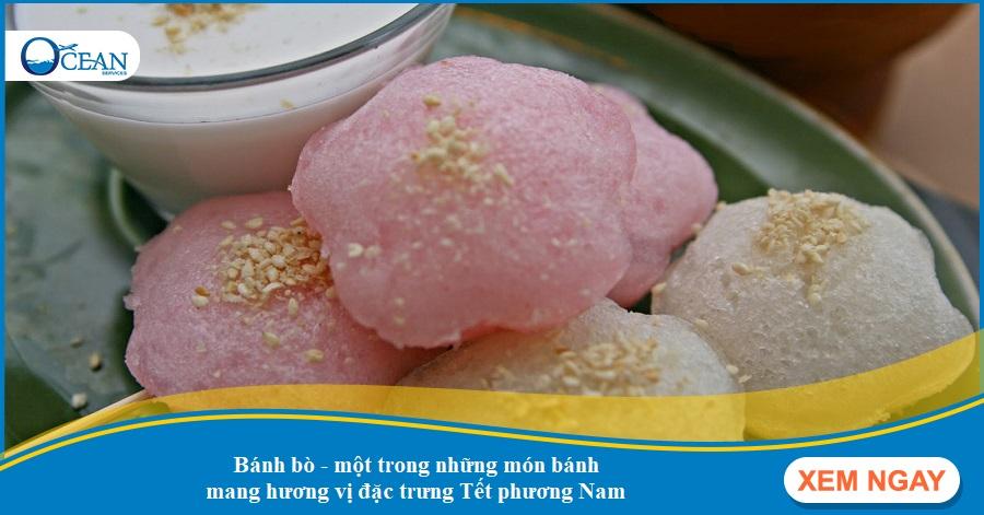 Điểm danh những món bánh mang hương vị đặc trưng Tết phương Nam