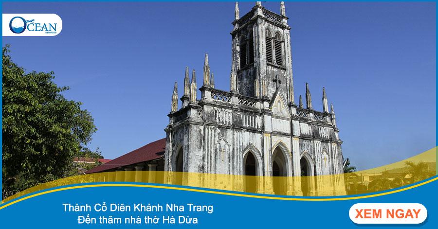 Thành Cổ Diên Khánh Nha Trang - Đến thăm nhà thờ Hà Dừa