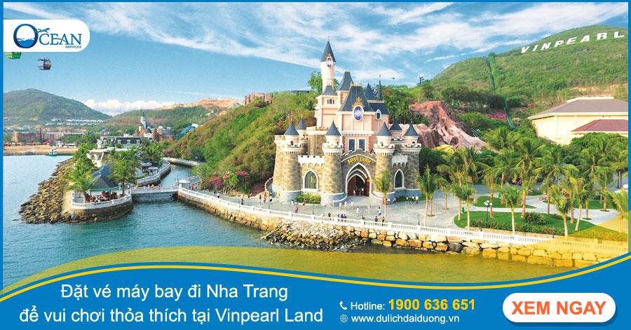 Đặt vé máy bay đi Nha Trang để vui chơi thỏa thích tại Vinpearl Land